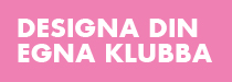 Designa din egna klubba